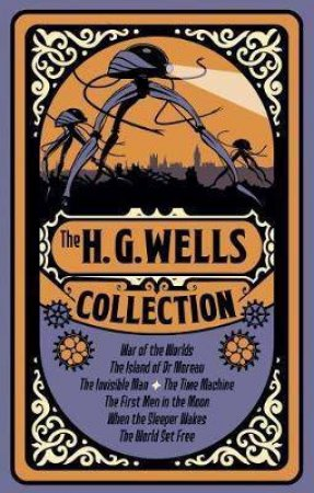 The H. G. Wells Collection by H. G. Wells