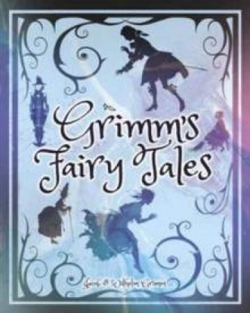 Grimm's Fairy Tales by Jacob Grimm & Wilhelm Grimm