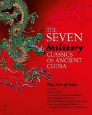 The Seven Military Classics Of Ancient China by Various