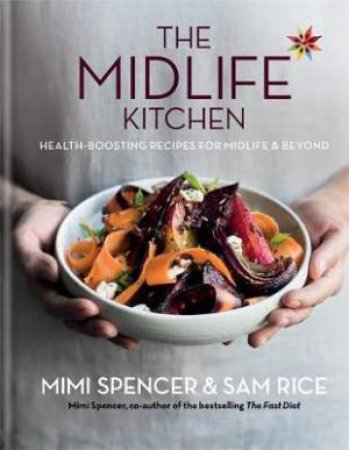 The Midlife Kitchen by Mimi Spencer & Sam Rice