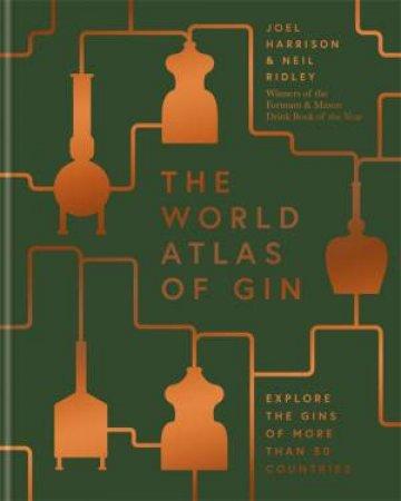 World Atlas Of Gin by Joel Harrison & Neil Ridley