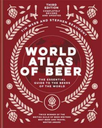 World Atlas Of Beer by Tim Webb & Stephen Beaumont