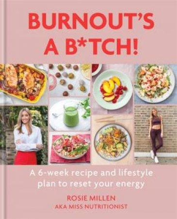 Burnout's A B*tch! by Rosie Millen