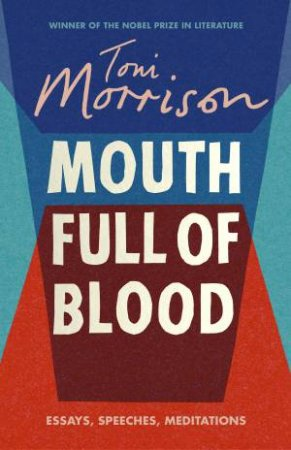 A Mouth Full of Blood: Essays, Speeches and Meditations