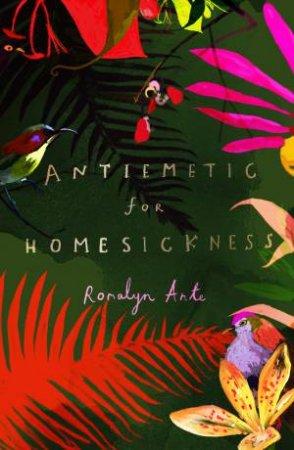 Antiemetic For Homesickness by Romalyn Ante