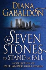 Outlander Seven Stones To Stand Or Fall  A Collection Of Outlander Short Stories