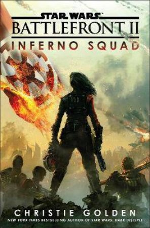 Star Wars: Battlefront II: Inferno Squad by Christie Golden