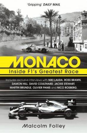 Monaco: Inside F1's Greatest Race by Malcolm Folley