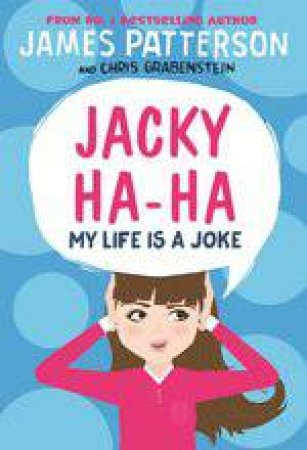 My Life Is A Joke by James Patterson & Chris Grabenstein