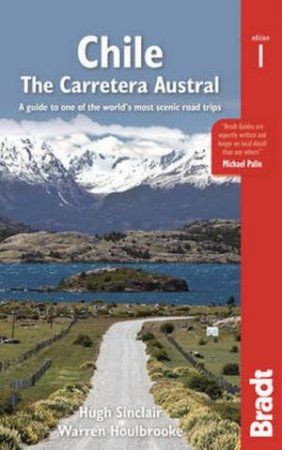 Bradt Guides: Chile: The Carretera Austral