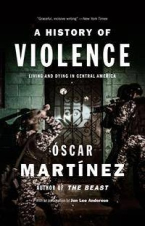 A History Of Violence: Living And Dying In Central America