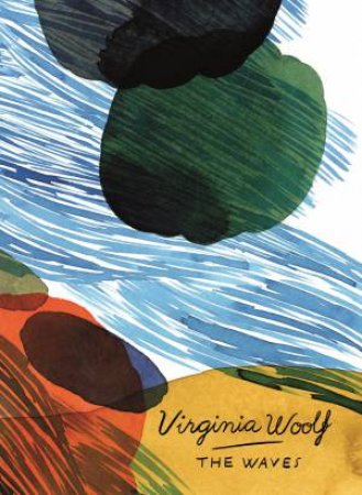Vintage Classics: The Waves  by Virginia Woolf