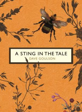 Vintage Classics: The Birds And The Bees: A Sting In The Tale  by Dave Goulson