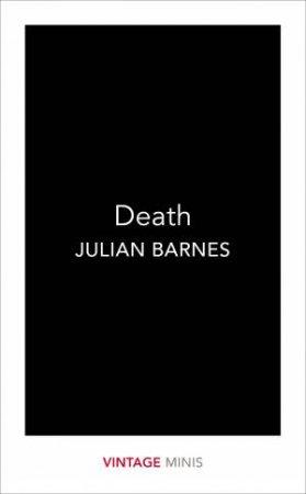 Death: Vintage Minis by Julian Barnes