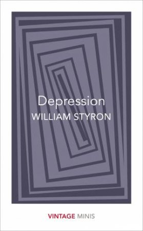 Depression: Vintage Minis by William Styron