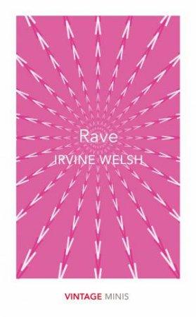 Vintage Minis: Rave by Irvine Welsh