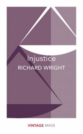 Vintage Minis: Injustice by Richard Wright