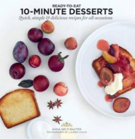 Ready To Eat: 10 Minute Desserts