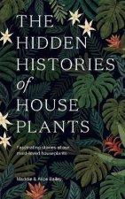 The Hidden Histories Of Houseplants