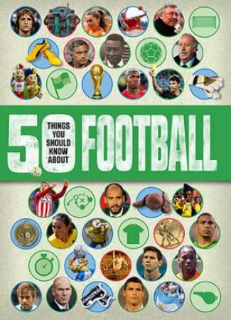 50 Things You Should Know About: Football