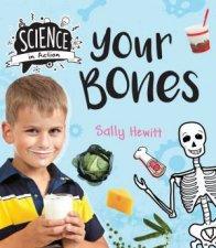 Science in Action Your Bones