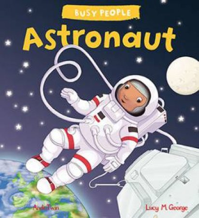 Busy People: Astronaut by Lucy M. George & Andotwin