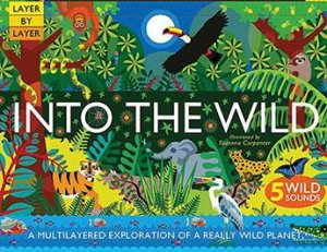 Into The Wild by Anne Rooney & Suzanne Carpenter - 9781784938734 - QBD Books
