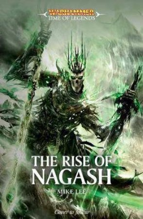 Rise Of Nagash (Warhammer) by Mike Lee