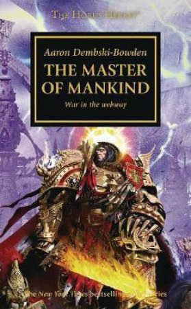 The Horus Heresy: Master Of Mankind by Aaron Dembski-Bowden