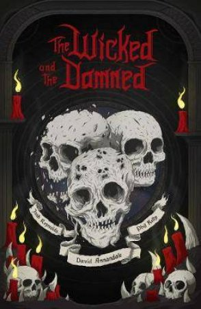 The Wicked And The Damned by David Annandale