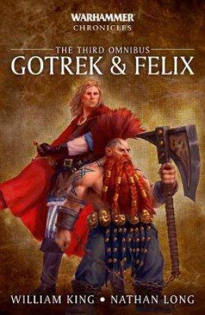 Warhammer Chronicles: Gotrek & Felix: The Third Omnibus by William King