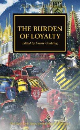 The Horus Heresy: The Burden Of Loyalty by Dan Abnett