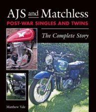 AJS and Matchless PostWar Singles and Twins The Complete Story