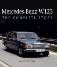MercedesBenz W123 The Complete Story