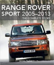 Range Rover Sport 20052013 The Complete Story