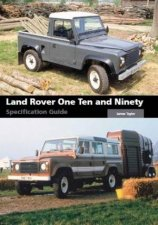Land Rover One Ten And Ninety Specification Guide