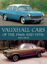Vauxhall Cars Of The 1960s And 1970s