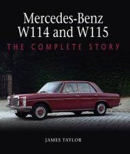 MercedesBenz W114 And W115 The Complete Story