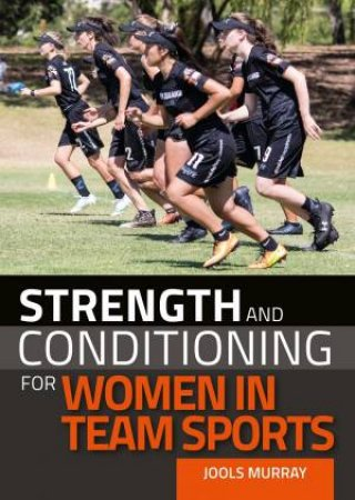 Strength And Conditioning For Women In Team Sports