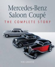 MercedesBenz Saloon Coupe The Complete Story