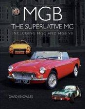 MGB  The Superlative MG Including MGC And MGB V8