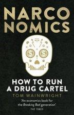 Narconomics How To Run A Drug Cartel