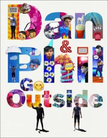 Dan And Phil Go Outside by Dan Howell & Phil Lester