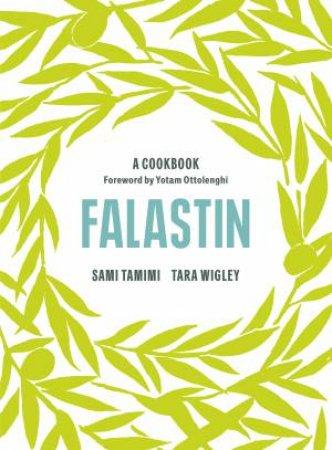 Falastin: A Cookbook by Sami Tamimi and Tara Wigley