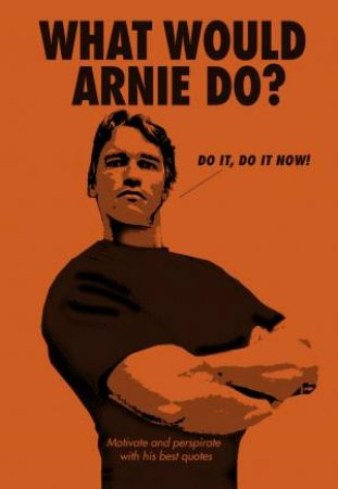 What Would Arnie Do? by Various