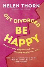 Get Divorced Be Happy