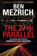 The 37th Parallel The Secret Truth Behind Americas UFO Highway