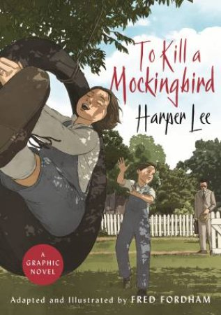 To Kill A Mockingbird (Graphic Novel) by Harper Lee