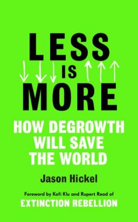 Less Is More by Jason Hickel