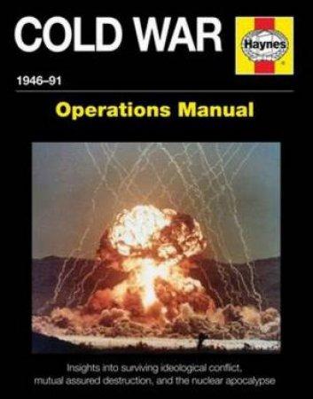 Cold War Operations Manual: 1946-91